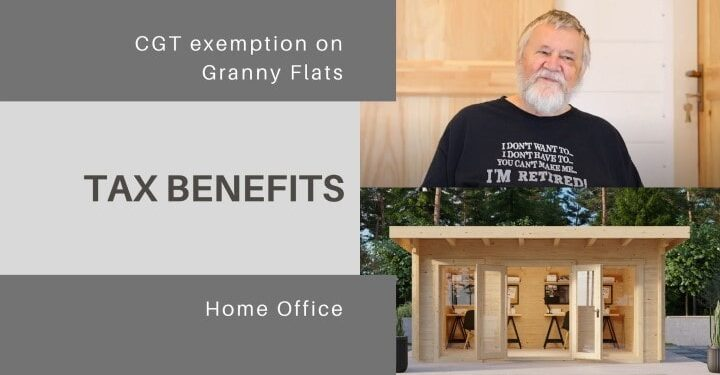 Tax benefits for Home office and CGT exemption for Granny Flats