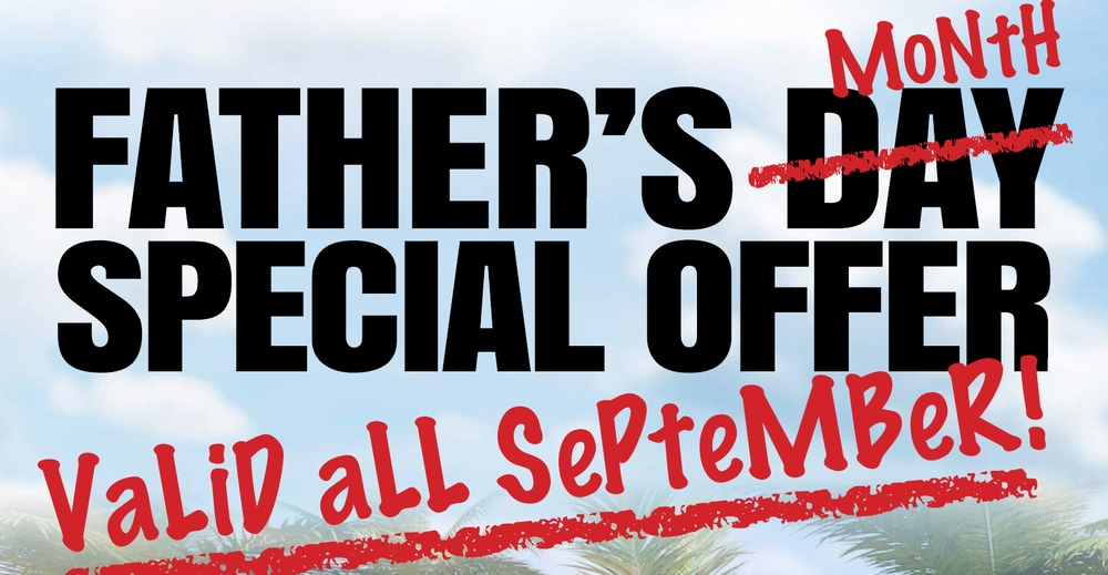 Fathers Day Offer all September 2017