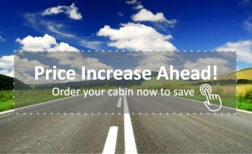 Order now and beat cabins price increase on 2 July 2018